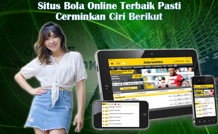 Situs Bola Online Terbaik Pasti Cerminkan Ciri Berikut